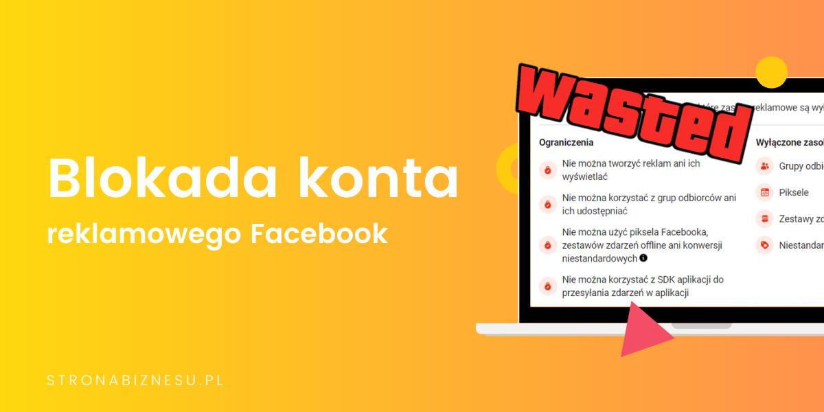 Blokada konta reklamowego Facebook